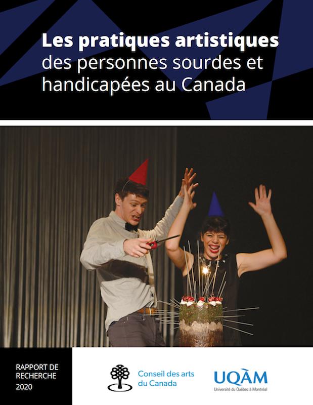 Couverture du Rapport Les pratiques artistiques des personnes sourdes et handicapées au Canada / Rapport de recherche, 2020 / Conseil des arts du Canada / UQAM