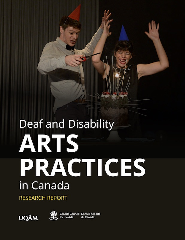 Cover of the Deaf and Disability Arts Practices in Canada Report / Research Report / UQAM / Canada Council for the Arts