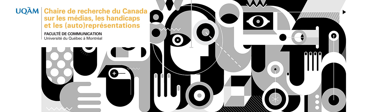 Bannière de la Chaire de recherche du Canada sur les médias, les handicaps et les (auto)représentations, Faculté de communication, Université du Québec à Montréal, présentant des visages et des yeux stylisés en noir et blanc