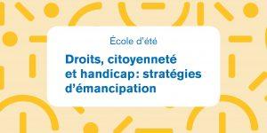 École d'été - Droits citoyenneté et handicap : stratégies d'émancipation